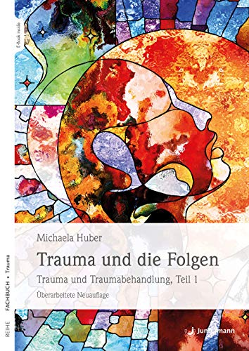 Trauma und die Folgen: Trauma und Traumabehandlung,: Huber, Michaela