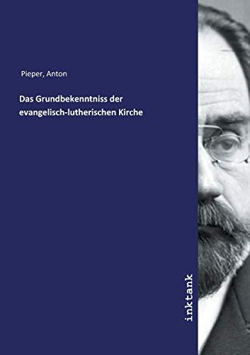 9783750100862: Das Grundbekenntniss der evangelisch-lutherischen Kirche