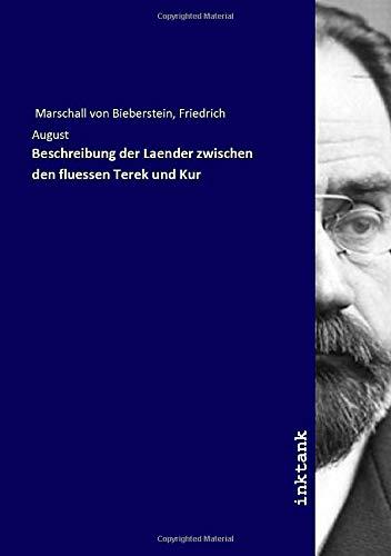 Beschreibung der Laender zwischen den fluessen Terek: Friedrich August Marschall