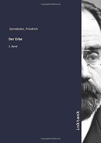 Der Erbe : 2. Band: Friedrich Gerstacker