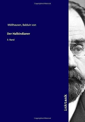 Der Halbindianer : 3. Band: Balduin von Mollhausen