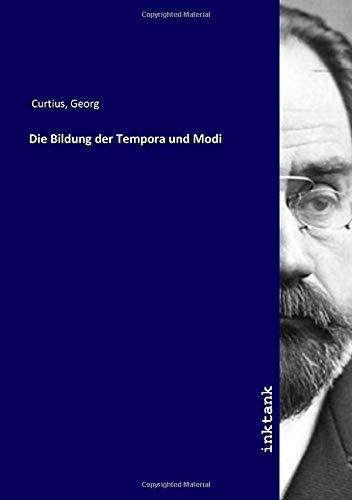 Die Bildung der Tempora und Modi: Georg Curtius