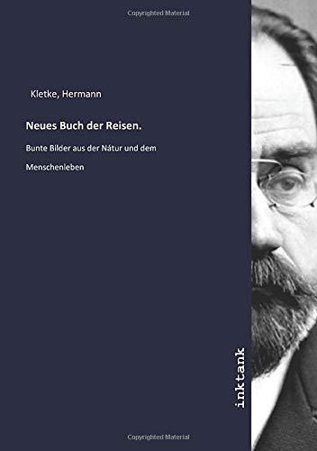 Neues Buch der Reisen. : Bunte Bilder: Hermann Kletke