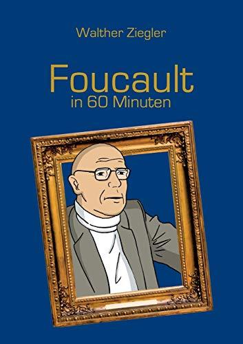 Foucault in 60 Minuten: Walther Ziegler