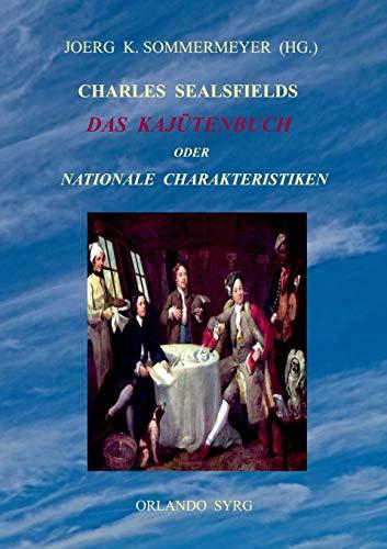 Charles Sealsfields Das Kajütenbuch oder Nationale Charakteristiken: Sealsfield, Charles