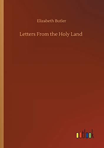 Letters From the Holy Land: Butler, Elizabeth