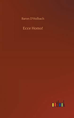 Ecce Homo!: Baron D'Holbach