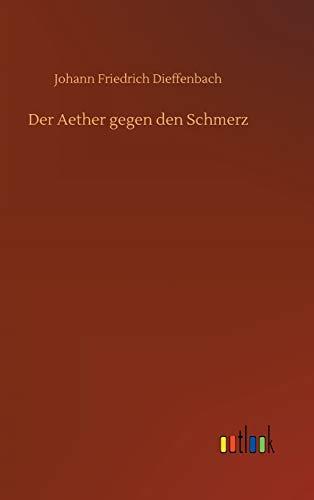 Der Aether gegen den Schmerz: Johann Friedrich Dieffenbach