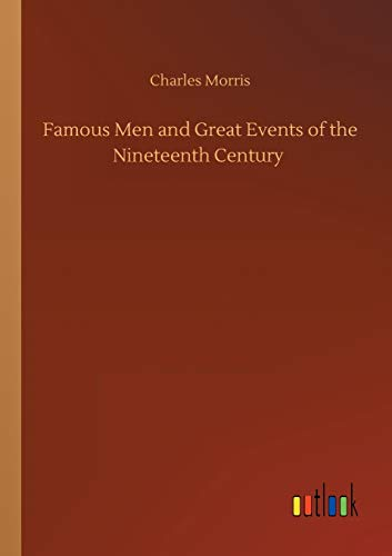 Famous Men and Great Events of the: Morris, Charles