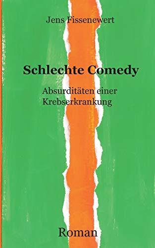 9783752660876: Schlechte Comedy: Absurditäten einer Krebserkrankung (German Edition)