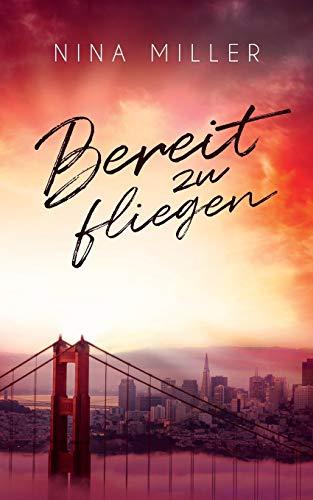 Bereit zu fliegen (German Edition): Miller, Nina