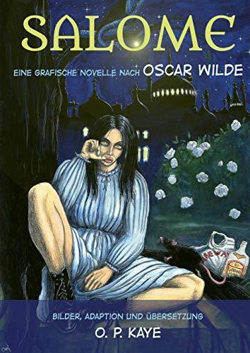 Salome: Eine grafische Novelle : Eine grafische Novelle - Oscar Wilde, O. P. Kaye