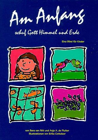 9783760008752: Am Anfang schuf Gott Himmel und Erde : eine Bibel für Kinder.