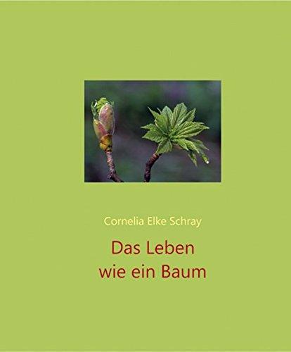 Das Leben wie ein Baum - Elke Schray, Cornelia