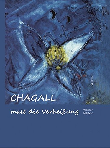Chagall malt die Verheißung - Milstein, Werner