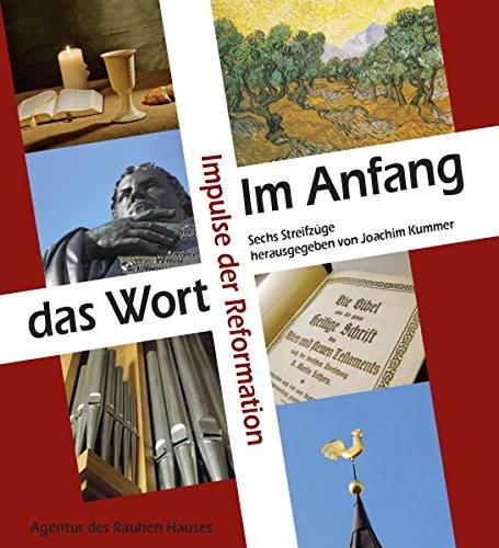 Im Anfang das Wort. Impulse der Reformation.: Kummer, Joachim (Herausgeber):
