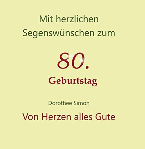 9783760020082: Von Herzen alles Gute: Mit herzlichen Segenswünschen zum 80. Geburtstag