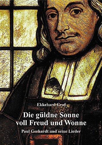 9783760080222: Die güldne Sonne voll Freud und Wonne. Paul Gerhardt und seine Lieder