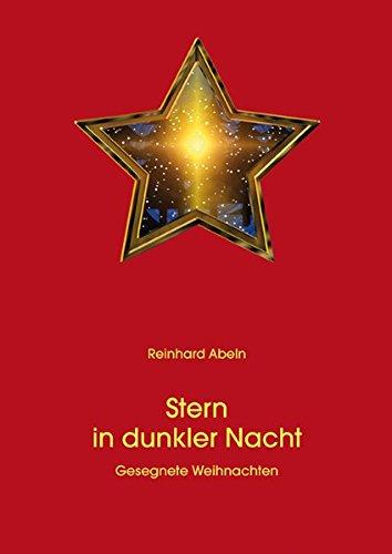 Stern in dunkler Nacht. Gesegnete Weihnachten: Abeln,Reinhard