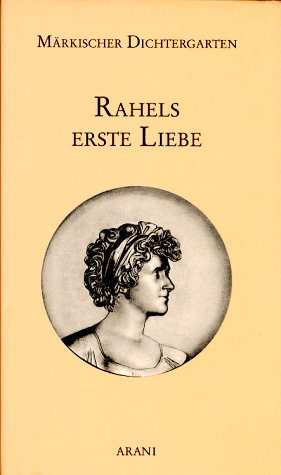 9783760586724: Rahels erste Liebe. Rahel Levin und Karl Graf von Finckenstein in ihren Briefen. (Frontispiz Portraits der Autoren).