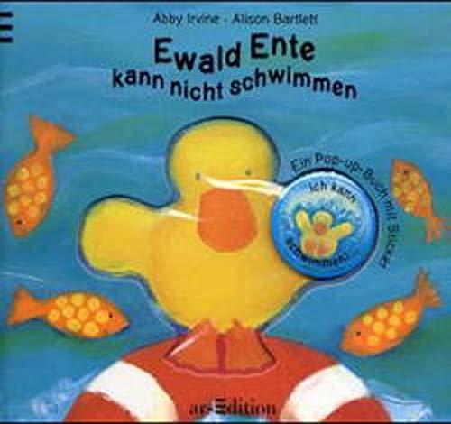 Ewald Ente kann nicht schwimmen. Ein Pop-up-Buch. (Ab 3 J.). (3760713173) by Abby Irvine; Alison Bartlett