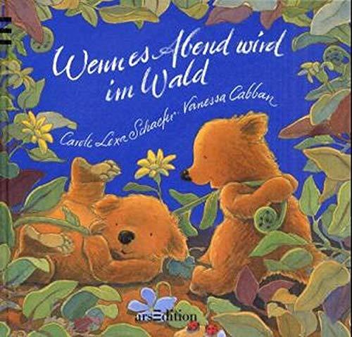 Wenn es Abend wird im Wald. ( Ab 3 J.). (3760713211) by Carole Lexa Schaefer; Vanessa Cabban