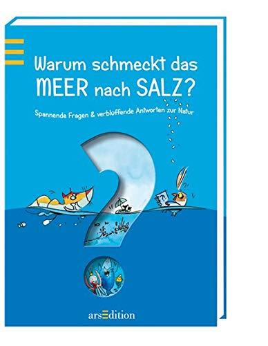 9783760715544: Warum schmeckt das Meer nach Salz?: Spannende Fragen & verblüffende Antworten zur Natur