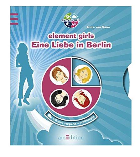9783760726816: Element girls. Eine Liebe in Berlin