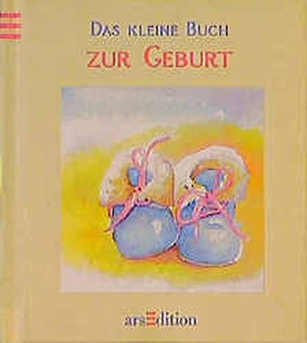 9783760733661: Das kleine Buch zur Geburt. Gedanken und Glückwünsche an die Eltern.