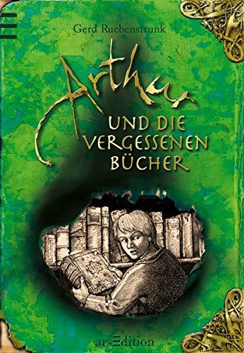 Arthur und die vergessenen Bücher; Band 1: Gerd Ruebenstrunk