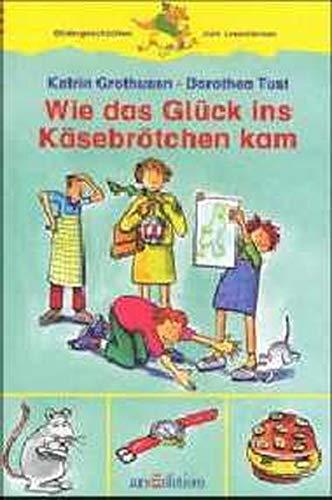 9783760738468: Wie das Glück ins Käsebrötchen kam. ( Ab 6 J.).