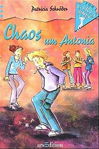 9783760738482: For Girls Only 02. Chaos um Antonia. ( Ab 10 J.).