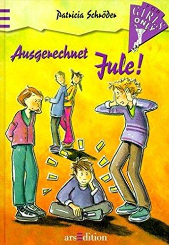 9783760738642: For Girls Only 04. Ausgerechnet Jule!