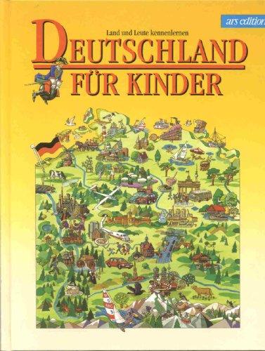 Deutschland für Kinder. Land und Leute kennenlernen