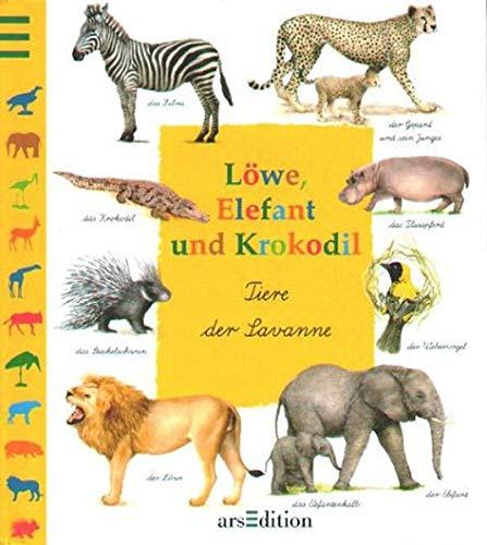9783760747323: Löwe, Elefant und Krokodil. Tiere der Savanne. ( Ab 4 J.).