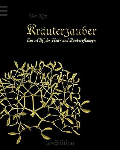 9783760750873: Kräuterzauber: Ein ABC der Heil- und Zauberpflanzen