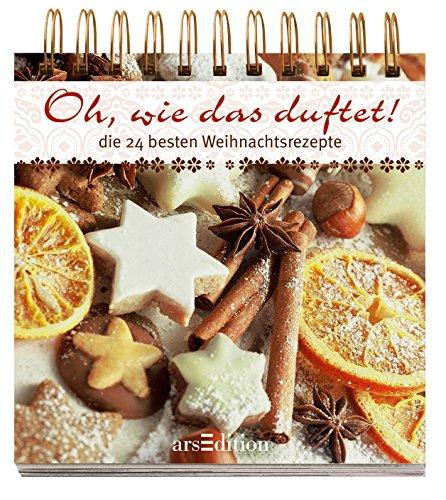 9783760752037: Oh, wie das duftet!: Die 24 besten Weihnachtsrezepte