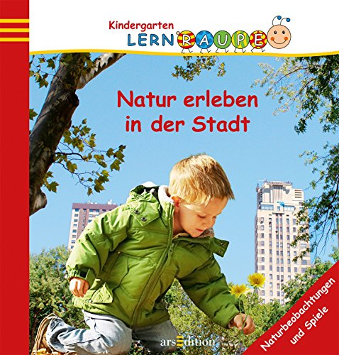 9783760752754: Natur erleben in der Stadt