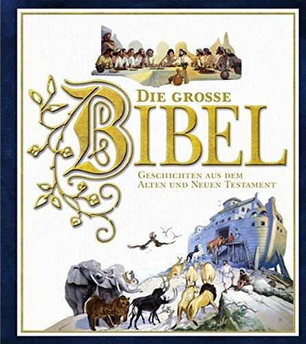 9783760752839: Die große Bibel: Geschichten aus dem Alten und Neuen Testament
