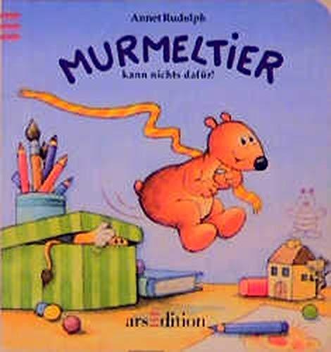 Murmeltier kann nichts dafür!: Rudolph, Annet,Langreuter, Jutta,Langreuter, Friedrich