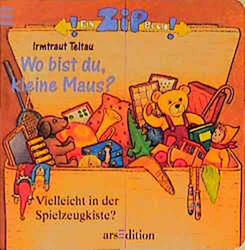 9783760771045: Ein ZIP- Buch. Wo bist du, kleine Maus? ( Ab 2 J.).