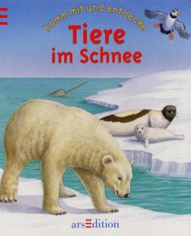9783760773216: Komm mit und entdecke die Tiere im Schnee.
