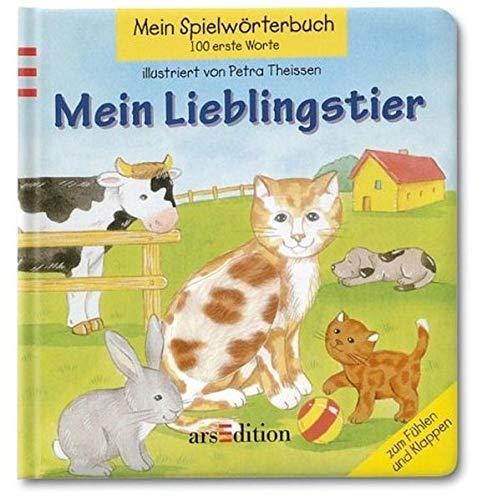9783760773506: Mein Spielw�rterbuch. Meine Lieblingstiere. Zum F�hlen und Klappen. (Ab 2 J.).