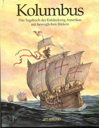 9783760777085: Kolumbus. Das Tagebuch der Entdeckung Amerikas mit beweglichen Bildern