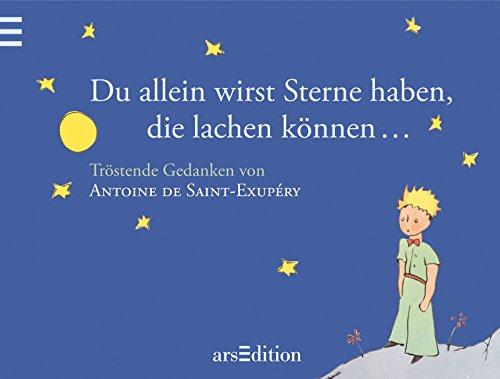 9783760779737: Du allein wirst Sterne haben, die lachen können: Der Kleine Prinz - Tröstende Gedanken von Antoine de Saint-Exupéry