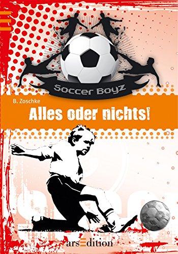 9783760779768: Die Soccer Boyz 02. Alles oder nichts!