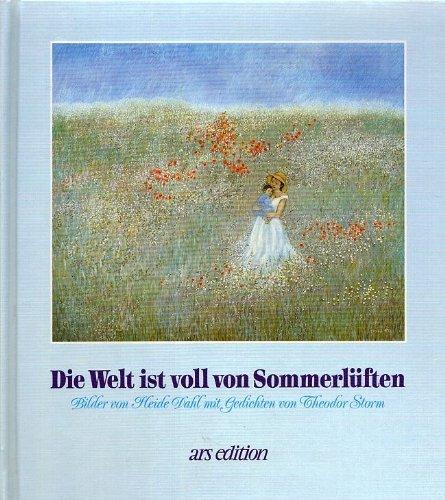 Die Welt ist voll von Sommerlüften.: Theodor Storm