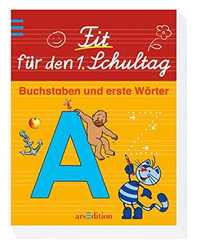 Fit für den 1. Schultag: Buchstaben und erste Wörter - Kein Autor