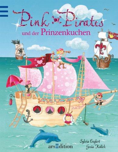 9783760784809: Pink Pirates und der Prinzenkuchen