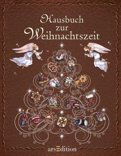 Hausbuch zur Weihnachtszeit - Cavelius, Anna und Caroline Ronnefeldt